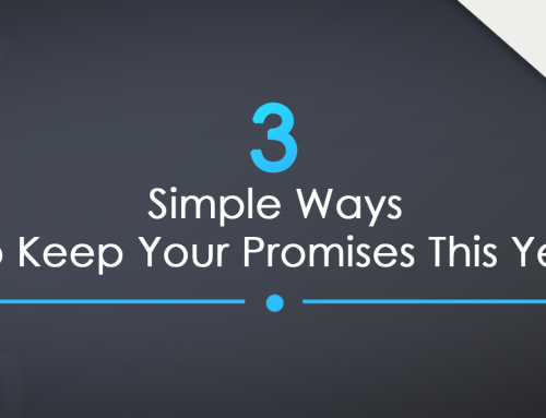 3 Simple Ways To Keep Your Promises This Year